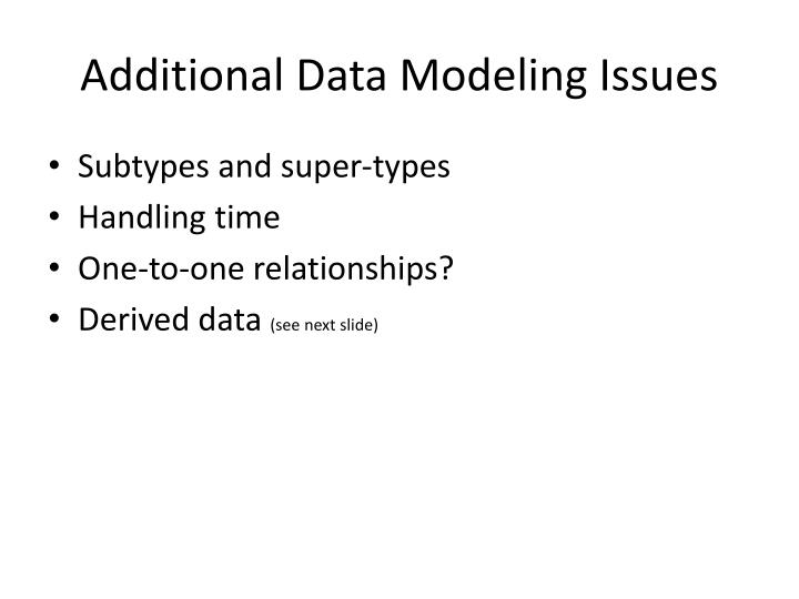Additional Data Modeling Issues