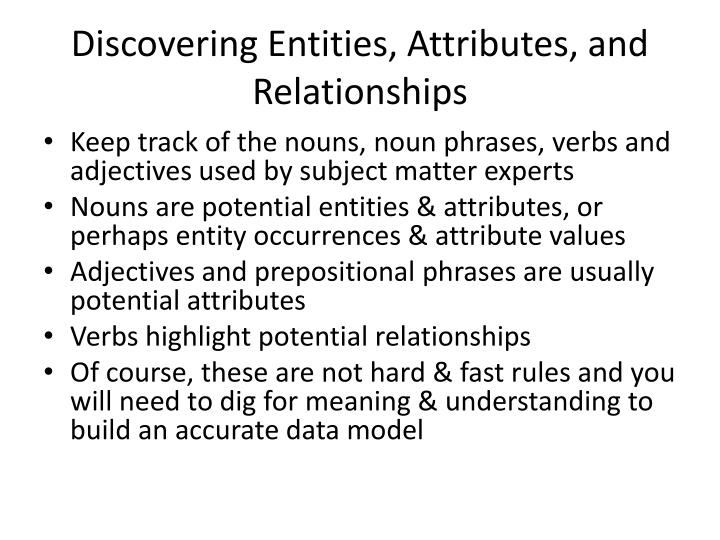 Discovering Entities, Attributes, and Relationships