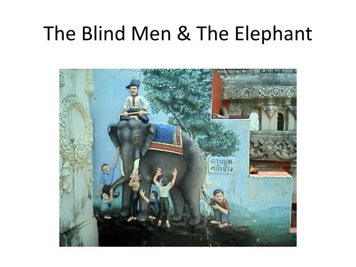 The Blind Men & The Elephant