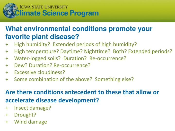 What environmental conditions promote your favorite plant disease?
