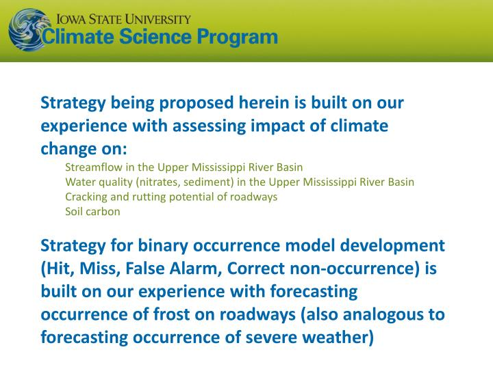 Strategy being proposed herein is built on our experience with assessing impact of climate change on: