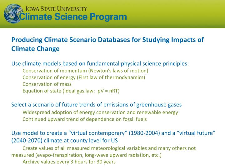 Producing Climate Scenario Databases for Studying Impacts of Climate Change
