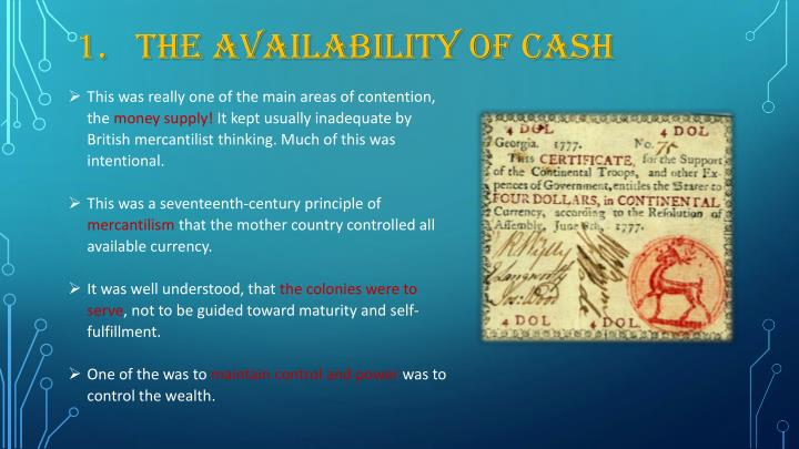 1.	The Availability of cash