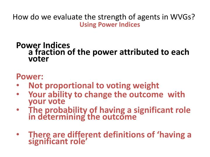 How do we evaluate the strength of agents in WVGs?