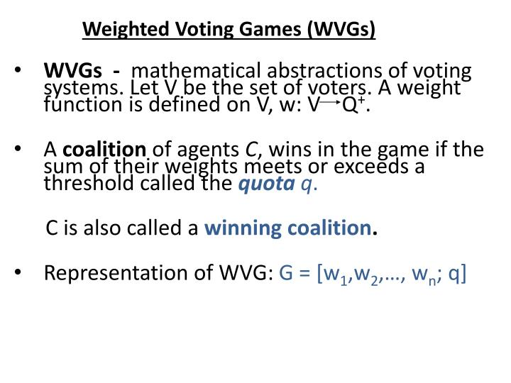 Weighted voting games wvgs