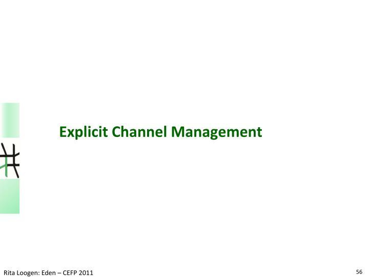Explicit Channel Management