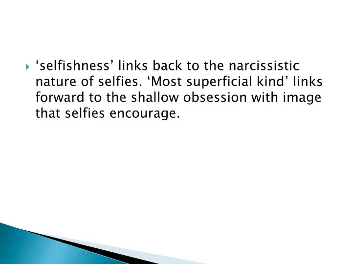 'selfishness' links back to the narcissistic nature of