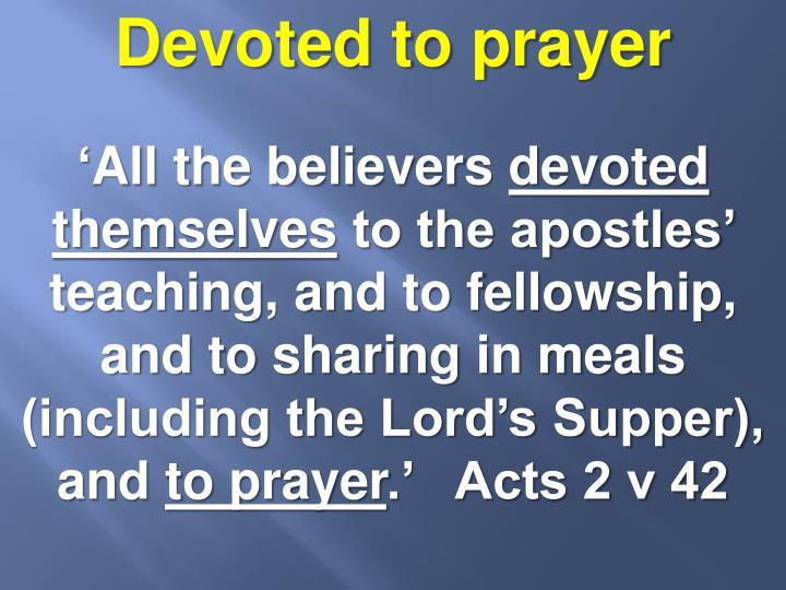 Devoted to prayer
