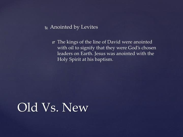 Anointed by Levites