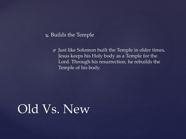 Builds the Temple