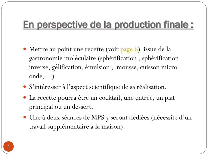 En perspective de la production finale :