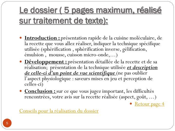 Le dossier ( 5 pages maximum, réalisé sur traitement de texte):