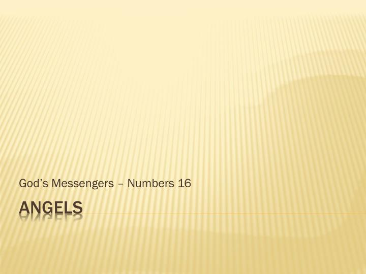 God s messengers numbers 16