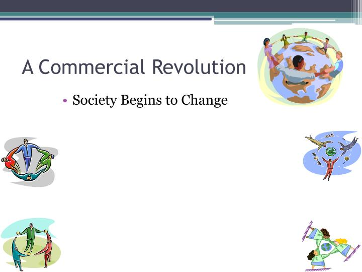 A Commercial Revolution