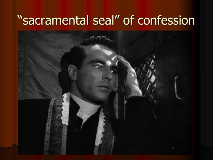 """sacramental seal"" of confession"