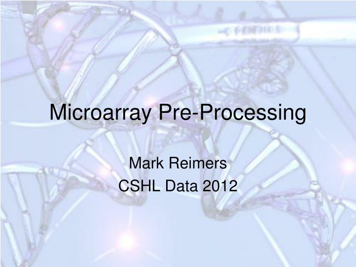 Microarray pre processing