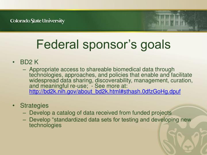 Federal sponsor's goals