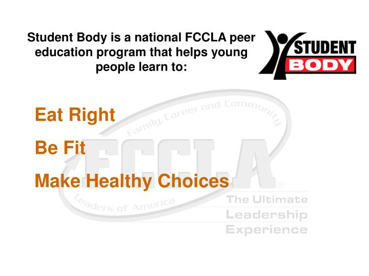 Student Body is a national FCCLA peer education program that helps young people learn