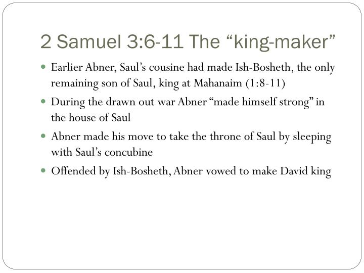 "2 Samuel 3:6-11 The ""king-maker"""