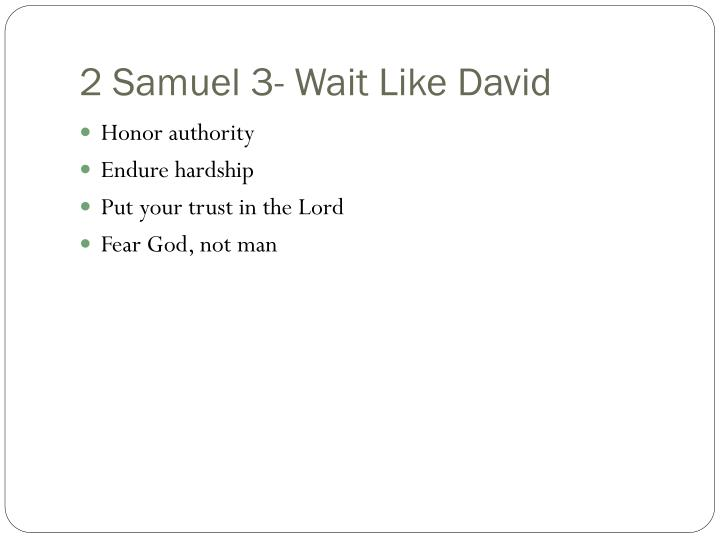 2 Samuel 3- Wait Like David