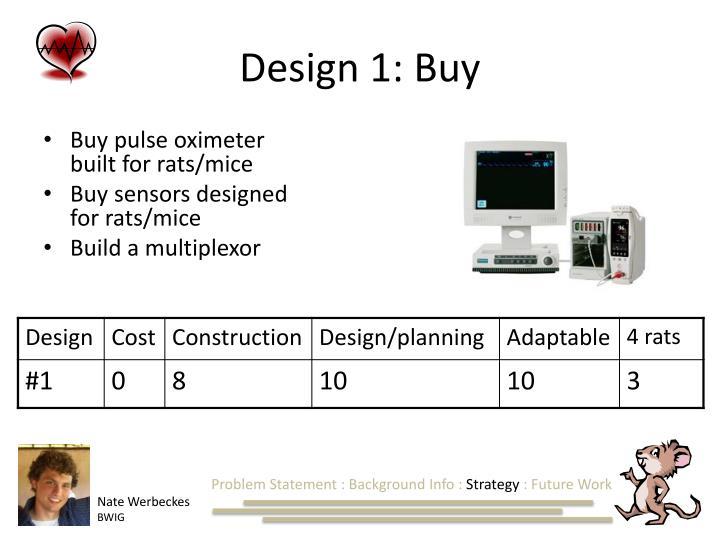Design 1: Buy