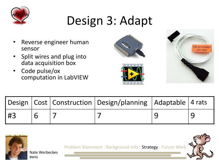 Design 3: Adapt