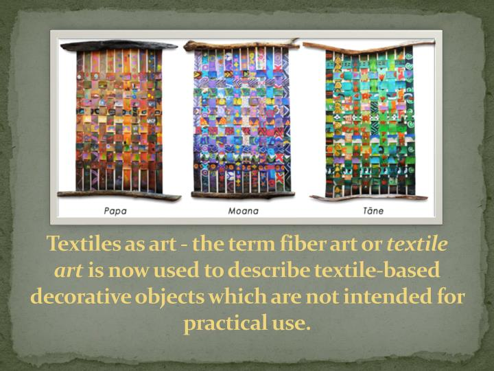 Textiles as art - the