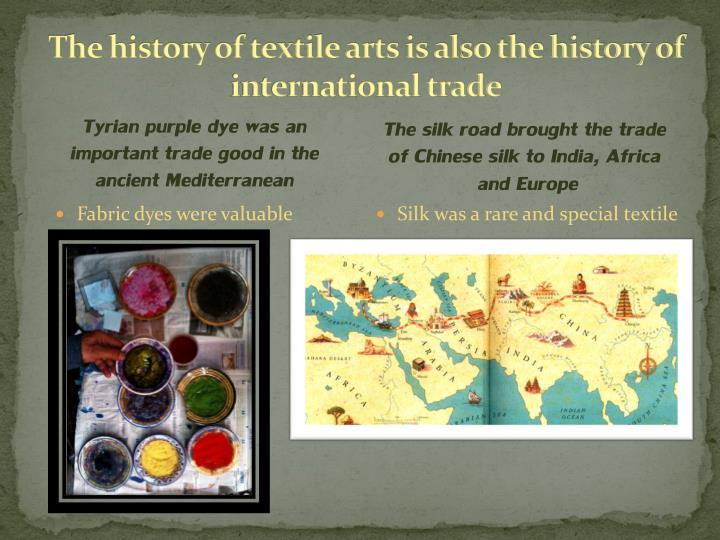 The history of textile arts is also the history of international trade