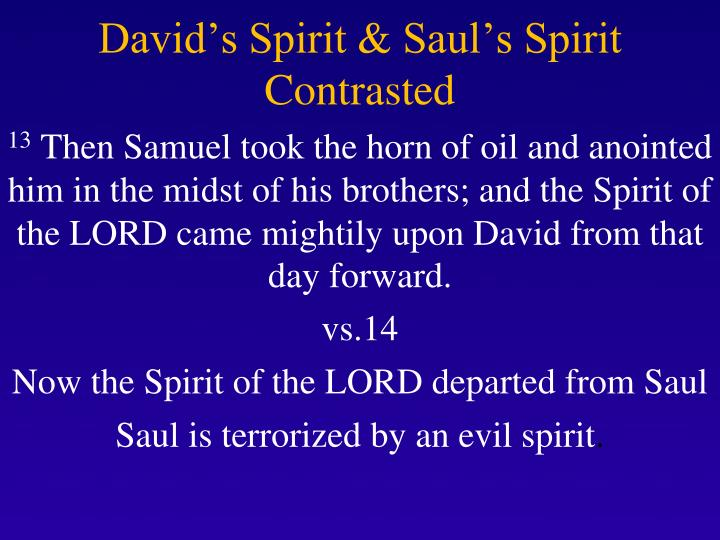 David's Spirit & Saul's Spirit Contrasted