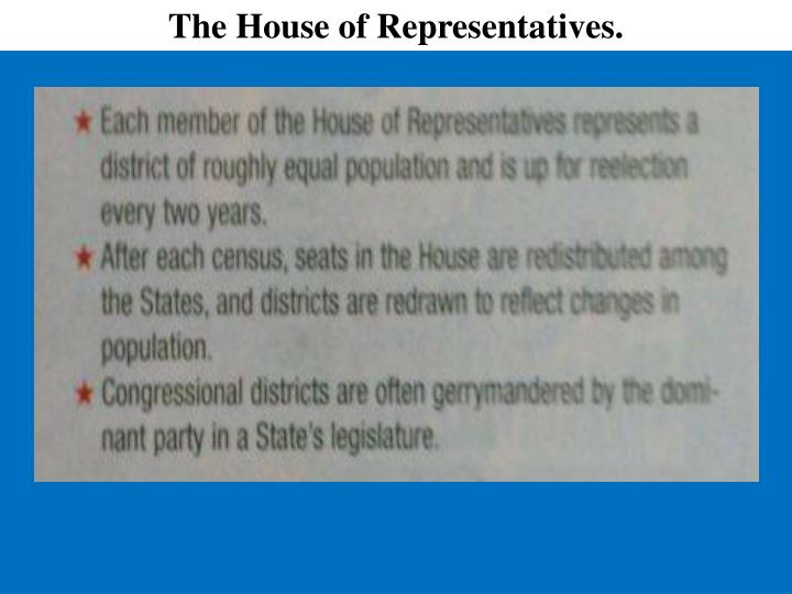 The House of Representatives.