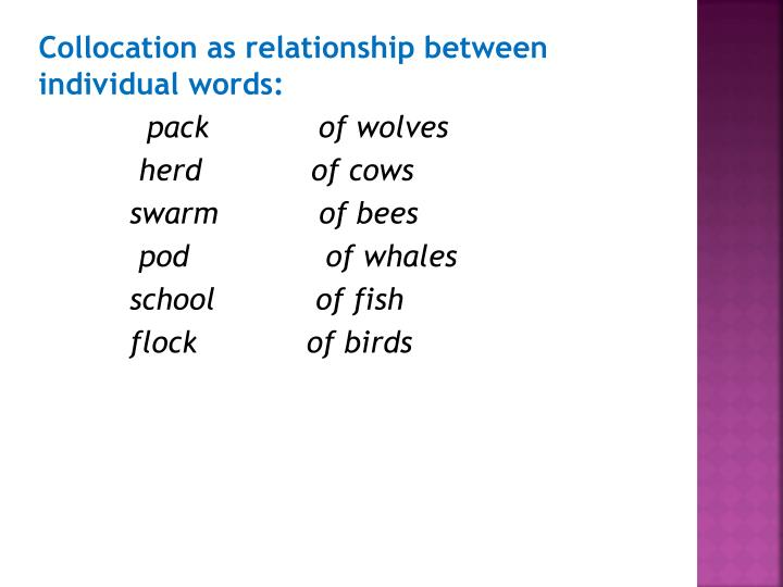 Collocation as relationship between individual words: