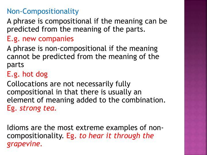Non-Compositionality