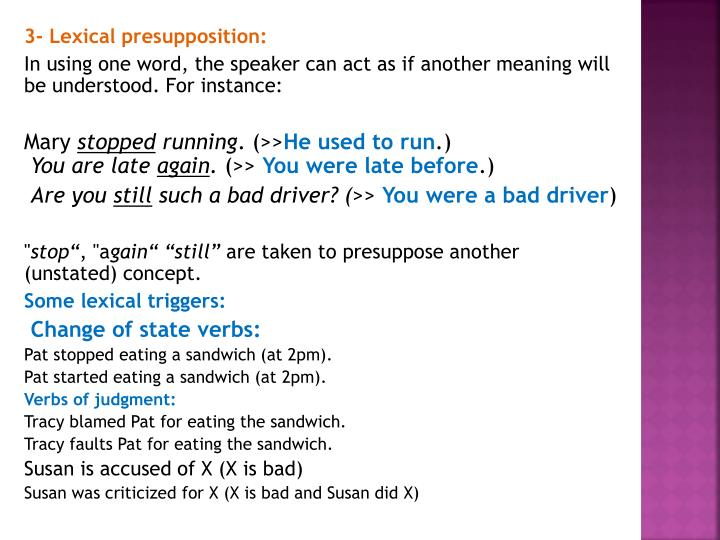 3- Lexical presupposition: