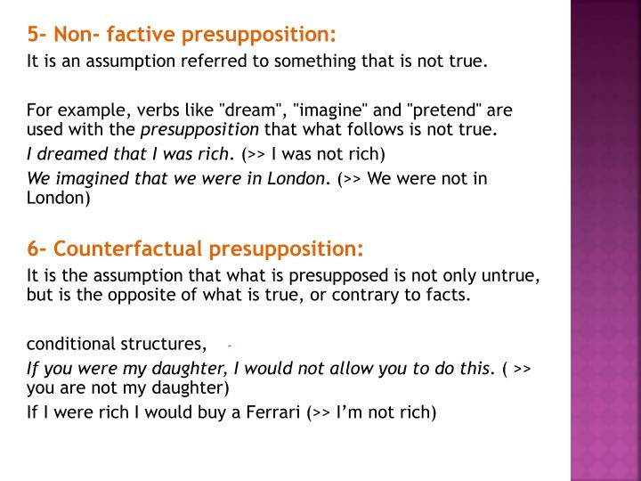 5- Non- factive presupposition: