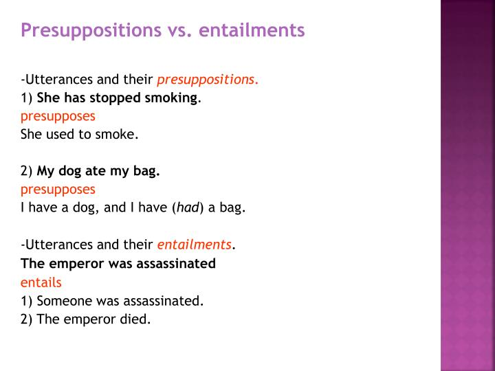 Presuppositions vs. entailments