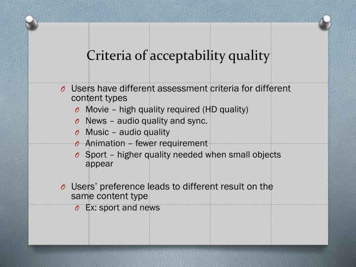 Criteria of acceptability quality