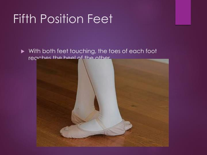 Fifth Position Feet