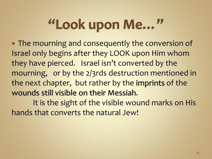 """""""Look upon Me…"""""""