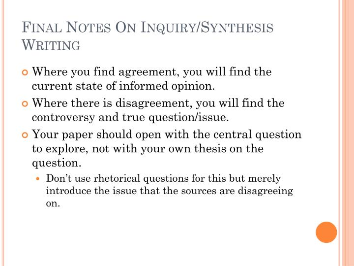 Final Notes On Inquiry/Synthesis Writing