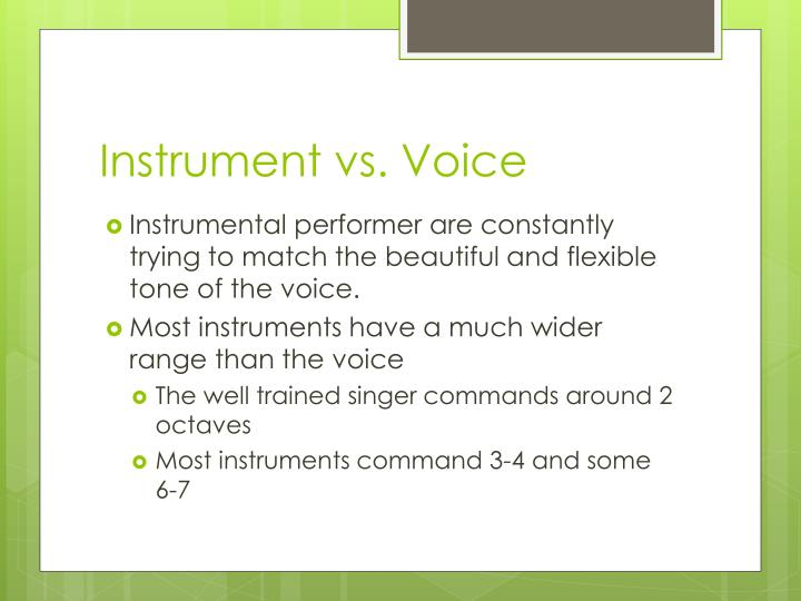 Instrument vs. Voice