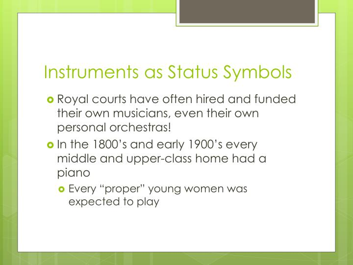 Instruments as Status Symbols