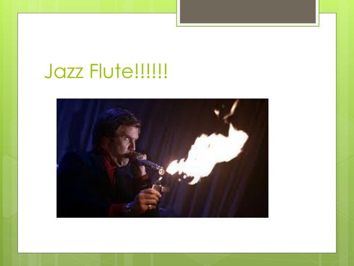 Jazz Flute!!!!!!
