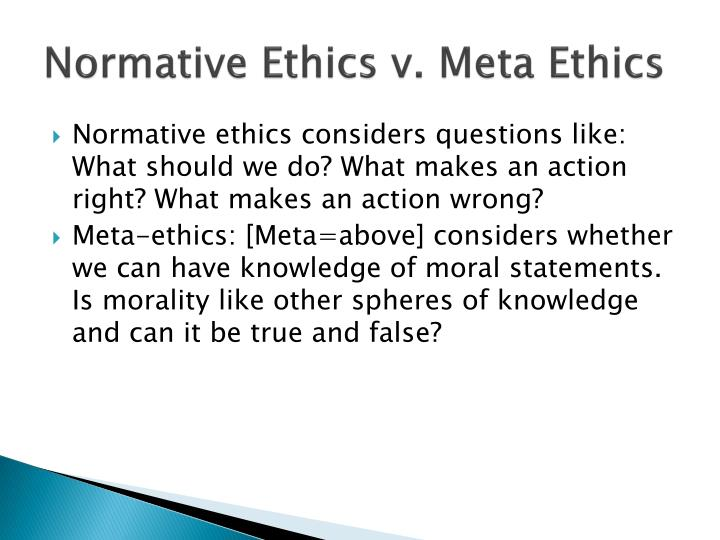 Normative Ethics v. Meta Ethics
