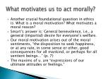 what motivates us to act morally