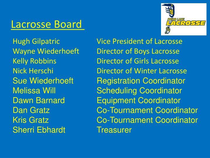 Lacrosse Board