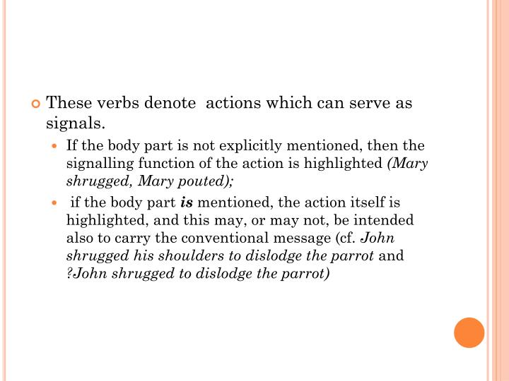These verbs denote  actions which can serve as signals.