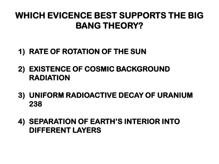 WHICH EVICENCE BEST SUPPORTS THE BIG BANG THEORY?