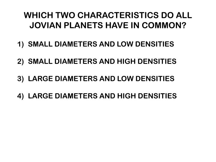 Which two characteristics do all jovian planets have in common