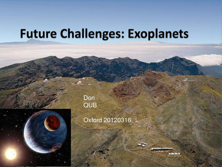 Future challenges exoplanets
