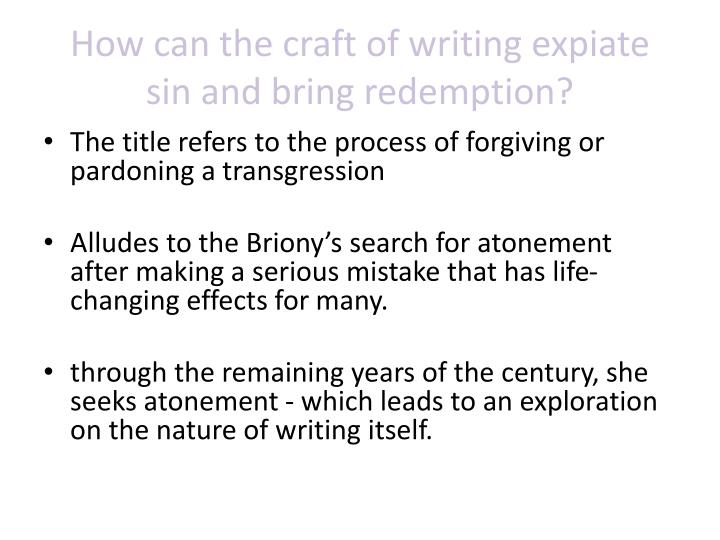 How can the craft of writing expiate sin and bring redemption?
